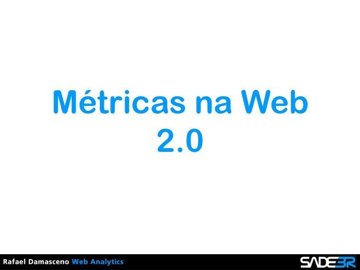 Métricas na Web 2.0<br />