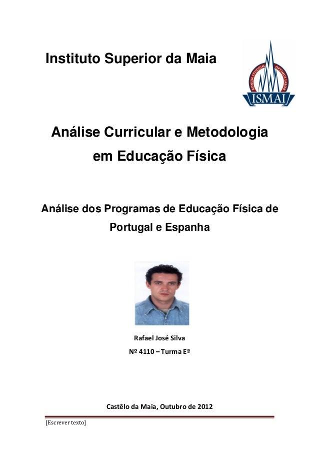 Instituto Superior da Maia  Análise Curricular e Metodologia                   em Educação FísicaAnálise dos Programas de ...