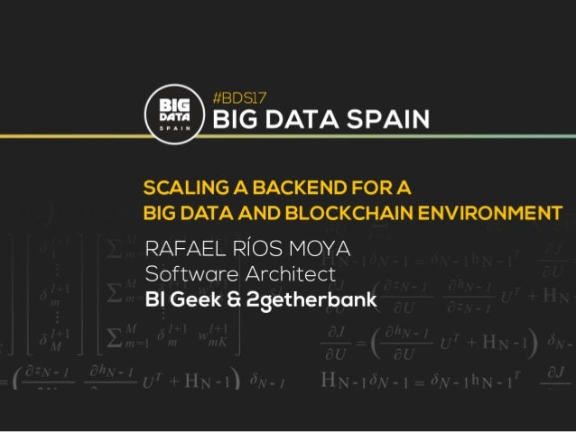 Scaling a backend for big data and blockchain environment