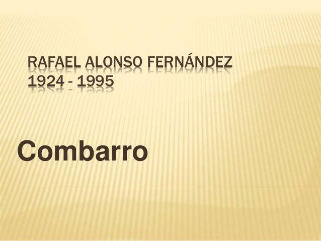 RAFAEL ALONSO FERNÁNDEZ 1924 - 1995 Combarro