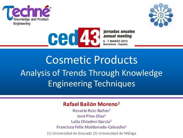 Cosmetic ProductsAnalysis of Trends Through Knowledge       Engineering Techniques               Rafael Bailón Moreno1    ...