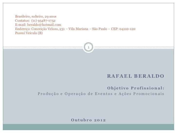 Brasileiro, solteiro, 29 anosContatos: (11) 95487-1752E-mail: beraldo@hotmail.comEndereço: Conceição Veloso, 231 – Vila Ma...