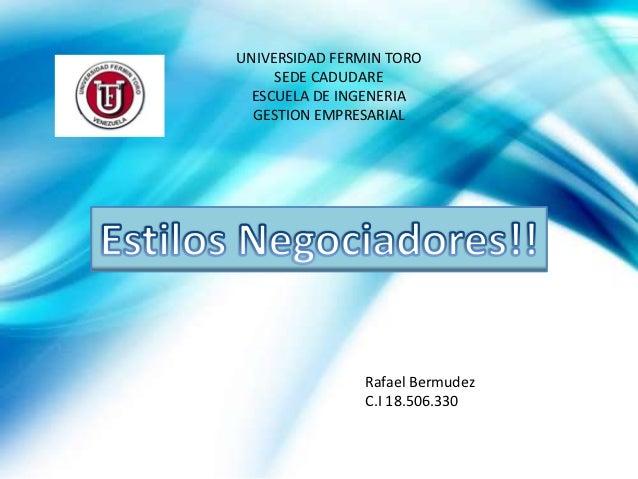 UNIVERSIDAD FERMIN TORO     SEDE CADUDARE  ESCUELA DE INGENERIA  GESTION EMPRESARIAL                Rafael Bermudez       ...