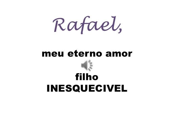 Rafael,meu eterno amor filhoINESQUECIVEL<br />
