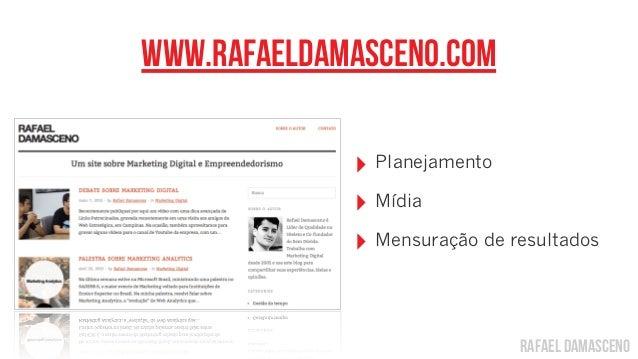 rafael damascenowww.rafaeldamasceno.com‣ Planejamento‣ Mídia‣ Mensuração de resultados