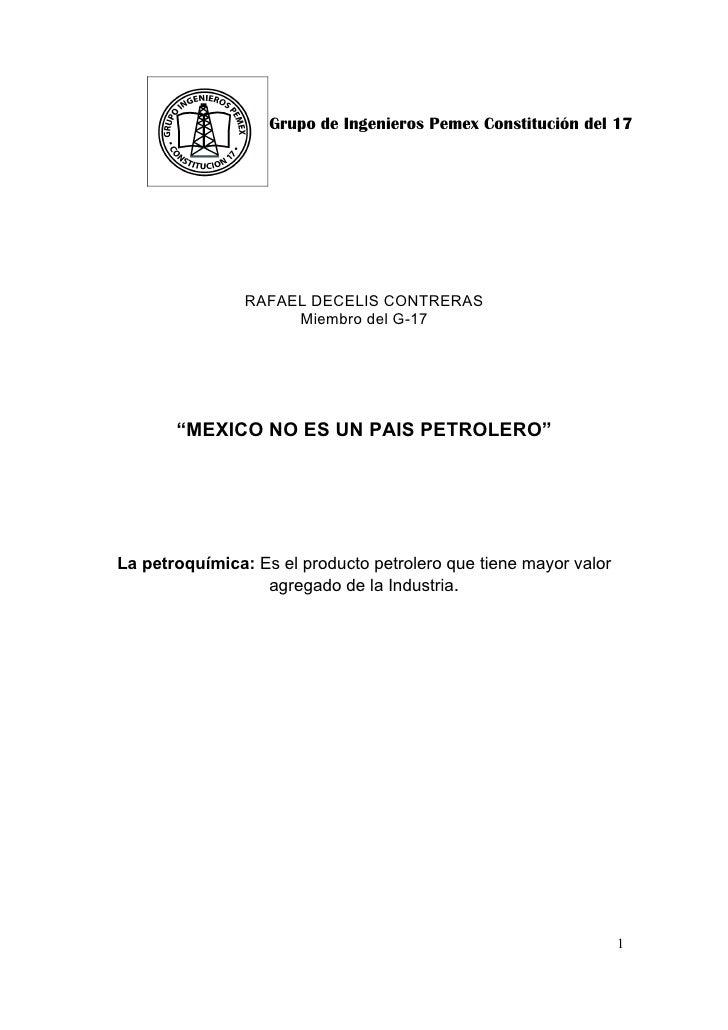Grupo de Ingenieros Pemex Constitución del 17                     RAFAEL DECELIS CONTRERAS                      Miembro de...
