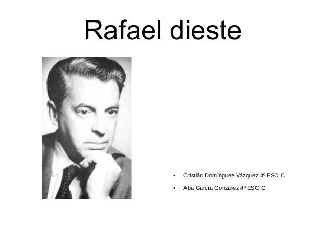 Rafael dieste ● Cristián Domínguez Vázquez 4º ESO C ● Aba García González 4º ESO C