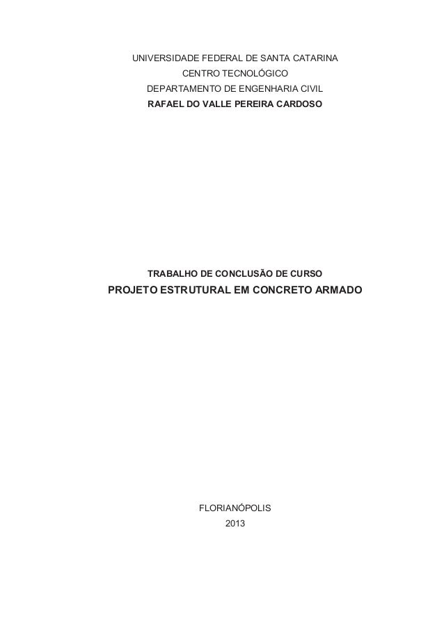 UNIVERSIDADE FEDERAL DE SANTA CATARINA CENTRO TECNOLÓGICO DEPARTAMENTO DE ENGENHARIA CIVIL RAFAEL DO VALLE PEREIRA CARDOSO...
