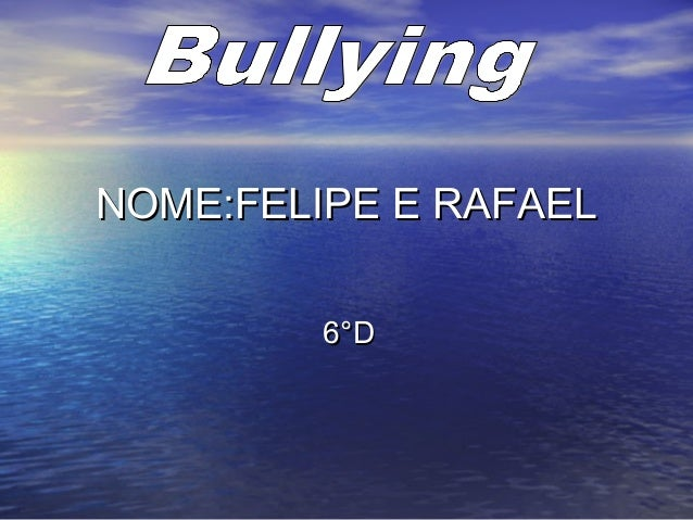 NOME:FELIPE E RAFAELNOME:FELIPE E RAFAEL 6°D6°D