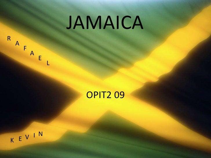 JAMAICA<br />R<br />A<br />F<br />A<br />E<br />L<br />OPIT2 09<br />N<br />I<br />V<br />E<br />K<br />
