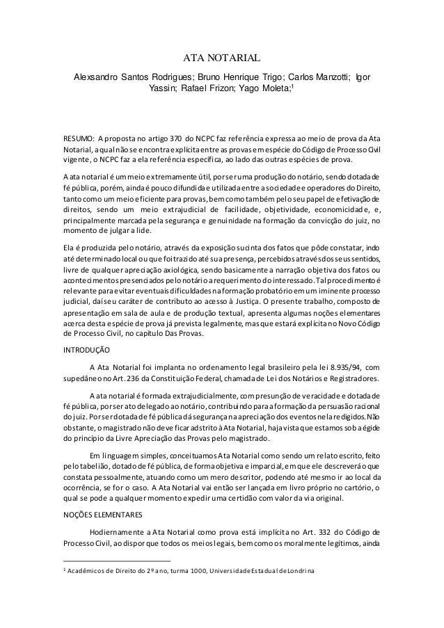 ATA NOTARIAL  Alexsandro Santos Rodrigues; Bruno Henrique Trigo; Carlos Manzotti; Igor  Yassin; Rafael Frizon; Yago Moleta...