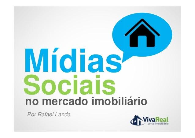 Mídias no mercado imobiliário Sociais Por Rafael Landa