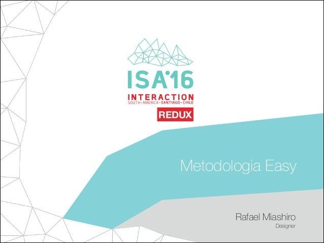 Metodologia Easy Rafael Miashiro Designer REDUX