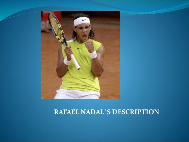 RAFAEL NADAL´S DESCRIPTION