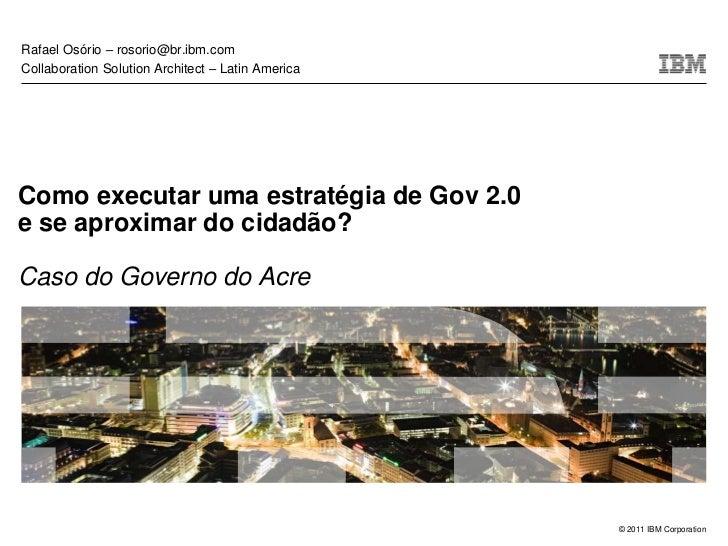 Rafael Osório – rosorio@br.ibm.com·Click to add Solution Architect – Latin AmericaCollaborationtextComo executar uma estra...