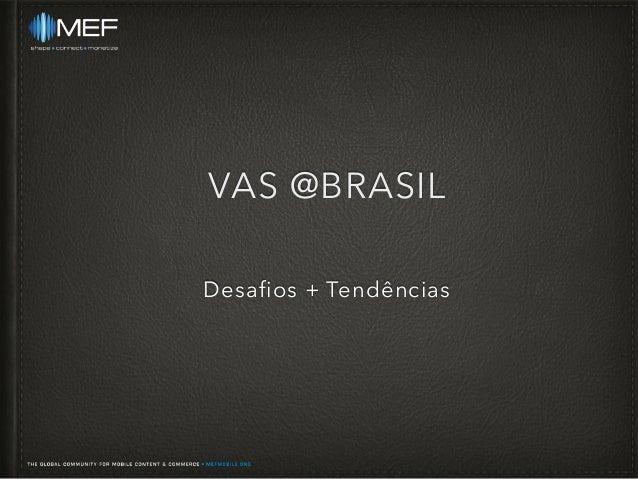 VAS @BRASIL Desafios + Tendências