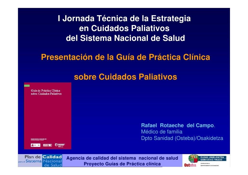 I Jornada Técnica de la Estrategia            en Cuidados Paliativos        del Sistema Nacional de Salud  Presentación de...