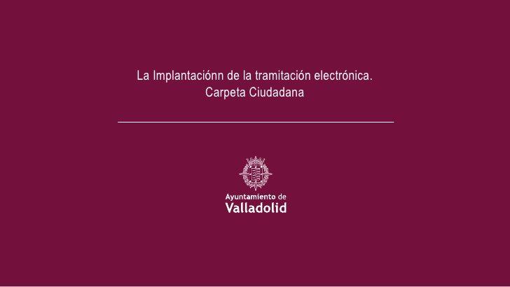 La Implantaciónn de la tramitación electrónica.             Carpeta Ciudadana