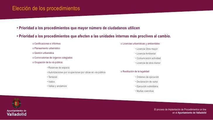 Elección de los procedimientos • Prioridad a los procedimientos que mayor número de ciudadanos utilicen • Prioridad a los ...