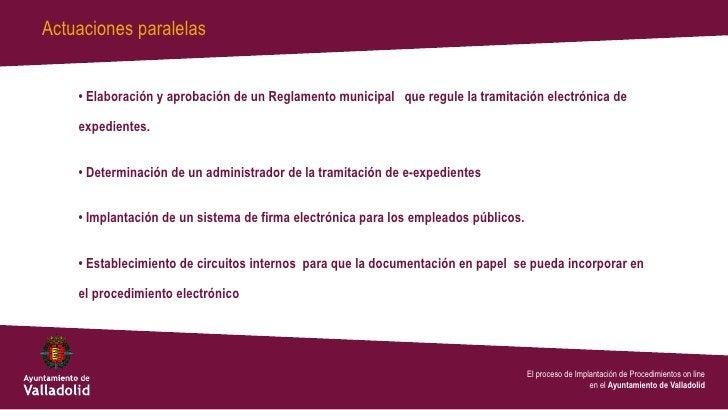 Actuaciones paralelas    • Elaboración y aprobación de un Reglamento municipal que regule la tramitación electrónica de   ...