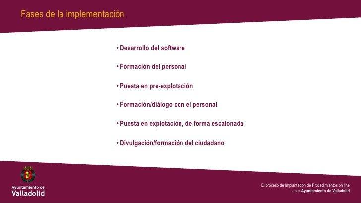Fases de la implementación                        • Desarrollo del software                        • Formación del persona...