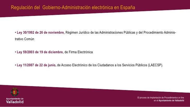 Regulación del Gobierno-Administración electrónica en España • Ley 30/1992 de 26 de noviembre, Régimen Jurídico de las Adm...