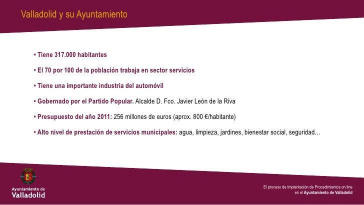 Valladolid y su Ayuntamiento   • Tiene 317.000 habitantes   • El 70 por 100 de la población trabaja en sector servicios   ...