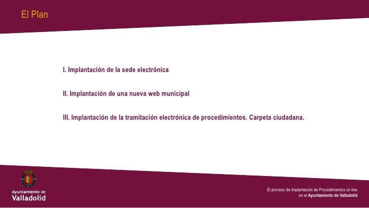 El Plan          I. Implantación de la sede electrónica          II. Implantación de una nueva web municipal          III....