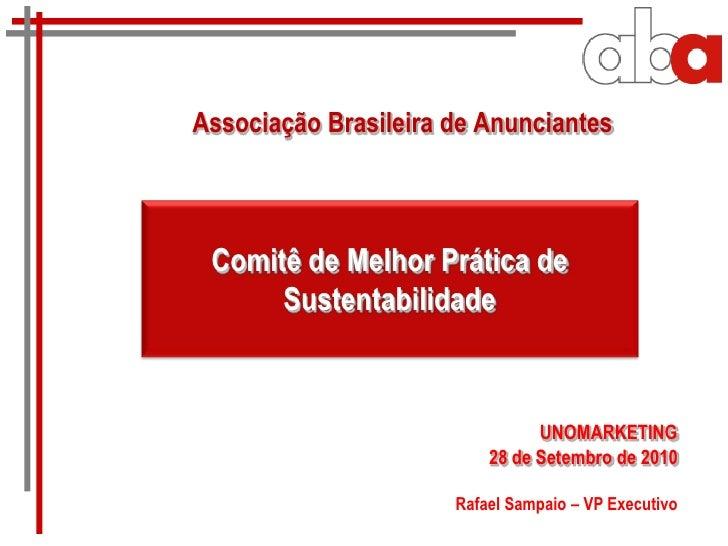 Associação Brasileira de Anunciantes     Comitê de Melhor Prática de       Sustentabilidade                               ...