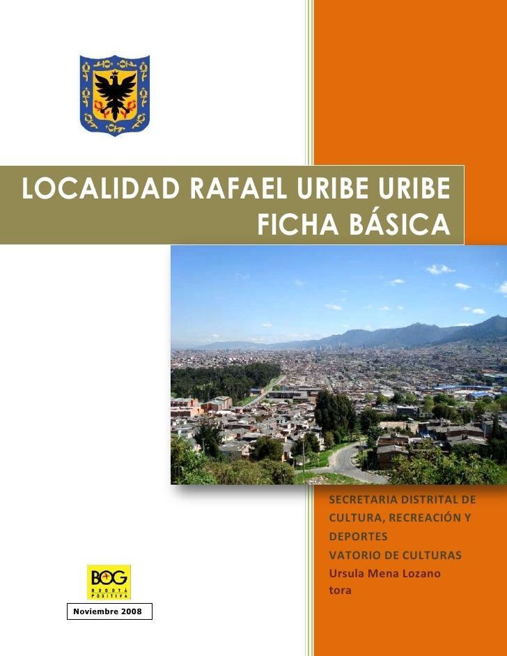 LOCALIDAD RAFAEL URIBE URIBE               FICHA BÁSICA                         SECRETARIA DISTRITAL DE                   ...