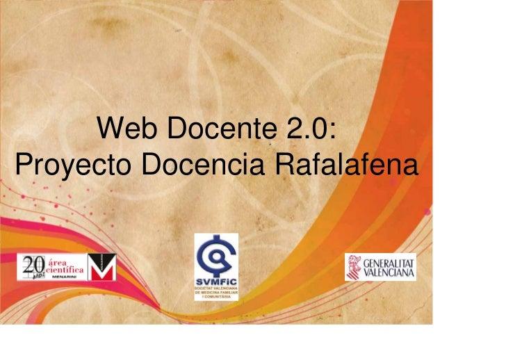 Web Docente 2.0:Proyecto Docencia Rafalafena