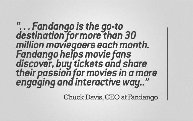 "! ""...Fandangoisthego-to destinationformorethan30 millionmoviegoerseachmonth. Fandangohelpsmoviefans discover,buyticketsa..."