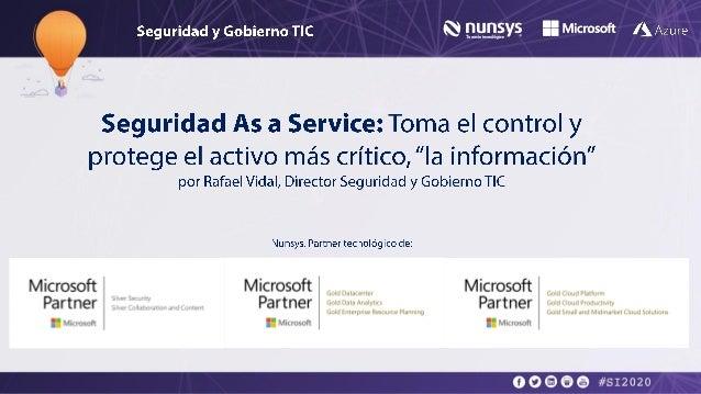 Rafa Vidal, Nunsys - Seguridad as a service: Como proteger el activo más crítico, la información Slide 2