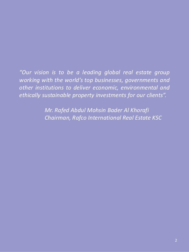 """""""Our vision is to be a leading global real estate groupworking with the world's top businesses, governments andother insti..."""