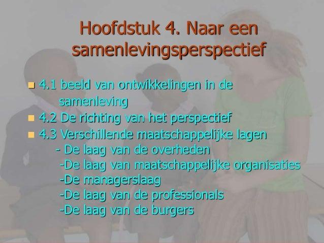  4.1 beeld van ontwikkelingen in de samenleving  4.2 De richting van het perspectief  4.3 Verschillende maatschappelijk...