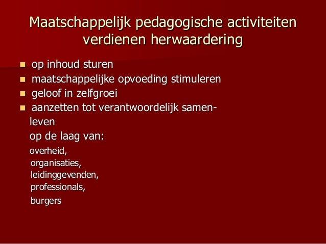 Maatschappelijk pedagogische activiteiten verdienen herwaardering  op inhoud sturen  maatschappelijke opvoeding stimuler...
