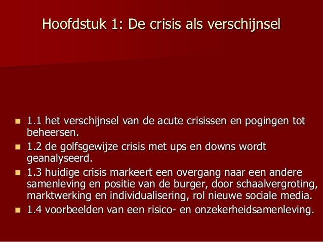 Hoofdstuk 1: De crisis als verschijnsel  1.1 het verschijnsel van de acute crisissen en pogingen tot beheersen.  1.2 de ...