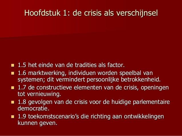 Hoofdstuk 1: de crisis als verschijnsel  1.5 het einde van de tradities als factor.  1.6 marktwerking, individuen worden...