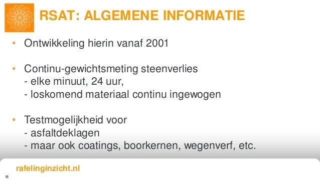 15 • Ontwikkeling hierin vanaf 2001 • Continu-gewichtsmeting steenverlies - elke minuut, 24 uur, - loskomend materiaal con...