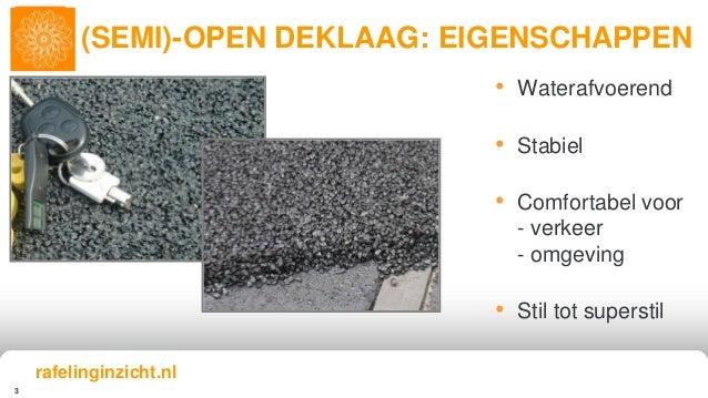 3 • Waterafvoerend • Stabiel • Comfortabel voor - verkeer - omgeving • Stil tot superstil (SEMI)-OPEN DEKLAAG: EIGENSCHAPP...