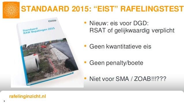 9 • Nieuw: eis voor DGD: RSAT of gelijkwaardig verplicht • Geen kwantitatieve eis • Geen penalty/boete • Niet voor SMA / Z...
