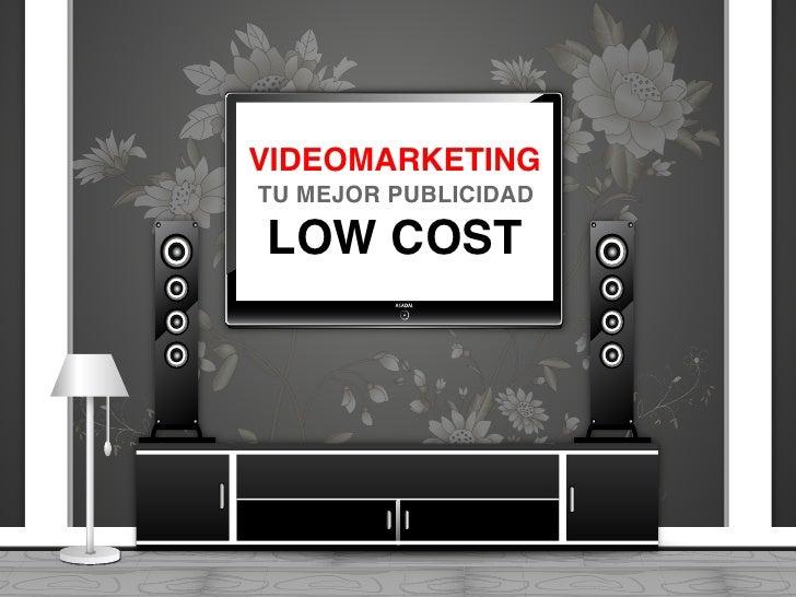 VIDEOMARKETINGTU MEJOR PUBLICIDADLOW COST