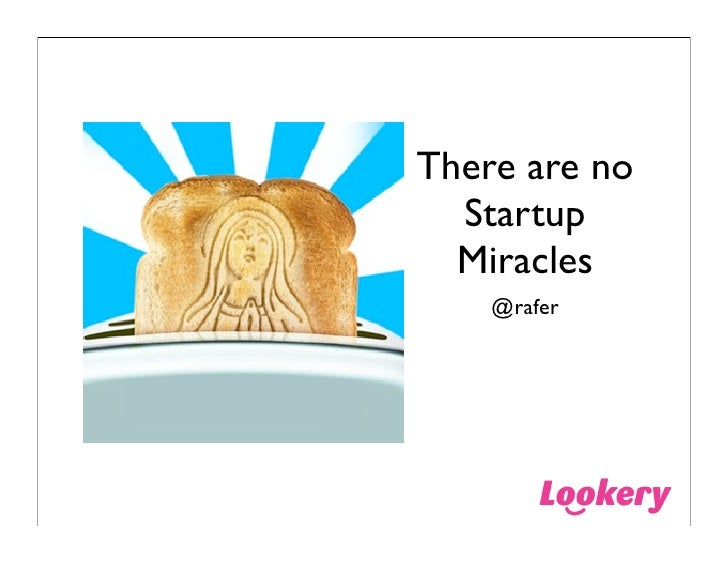 There are no   Startup   Miracles     @rafer