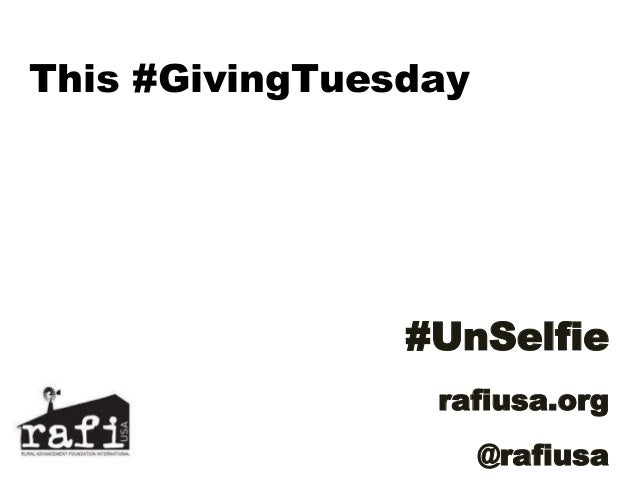 This #GivingTuesday  #UnSelfie  rafiusa.org  @rafiusa