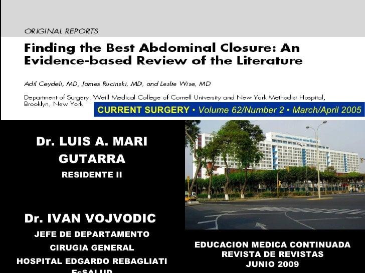 Dr. LUIS A. MARI GUTARRA RESIDENTE II Dr. IVAN VOJVODIC   JEFE DE DEPARTAMENTO CIRUGIA GENERAL HOSPITAL EDGARDO REBAGLIATI...
