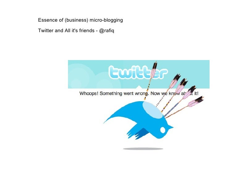 Essence of (business) micro-blogging Twitter and All it's friends - @rafiq