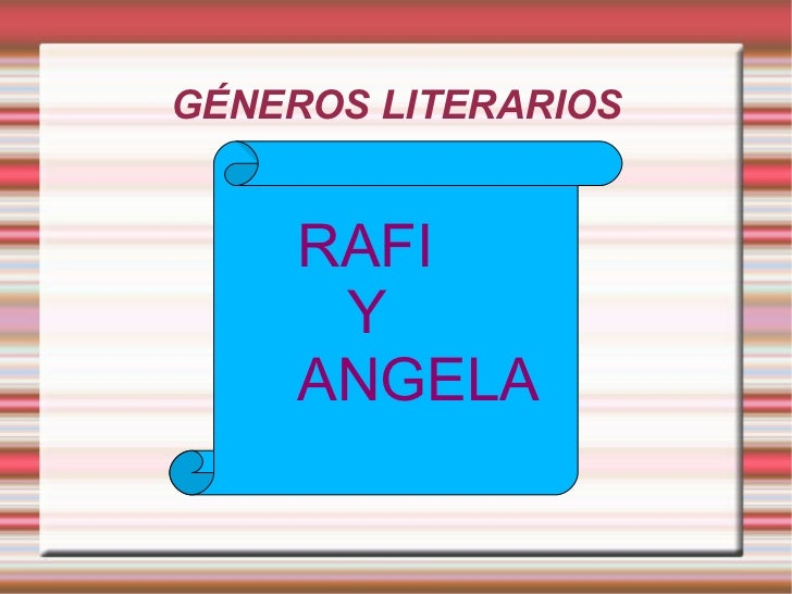 GÉNEROS LITERARIOS RAFI Y  ANGELA