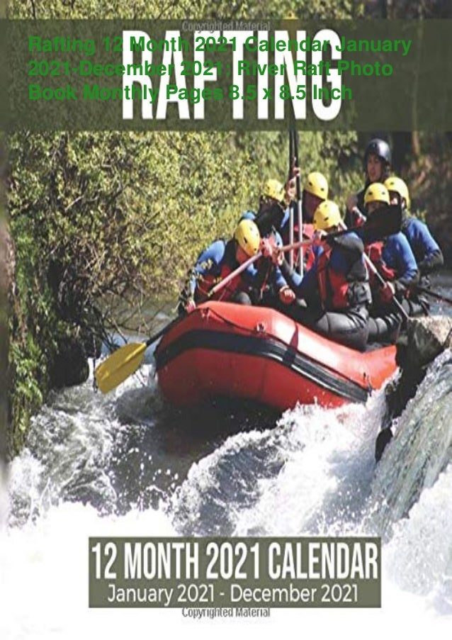 Rafting 12 Month 2021 Calendar January 2021-December 2021: River Raft Photo Book Monthly Pages 8.5 x 8.5 Inch