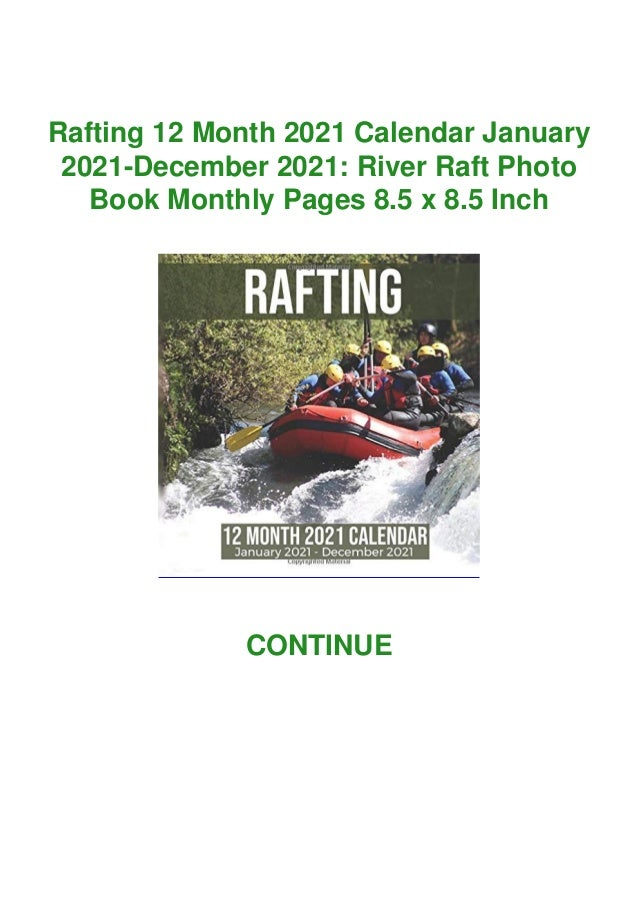 Rafting 12 Month 2021 Calendar January 2021-December 2021: River Raft Photo Book Monthly Pages 8.5 x 8.5 Inch CONTINUE