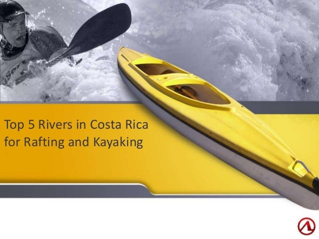 Top 5 Rivers in Costa Rica  for Rafting and Kayaking